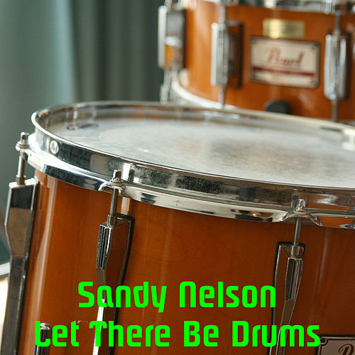 Let There Be Drums by Sandy Nelson