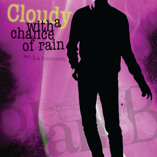 Cloudy With a Chance of Rain (feat. Ana Simonovska) by PlanB
