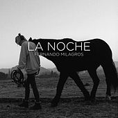 Play & Download La Noche (feat. Cer) by Fernando Milagros | Napster