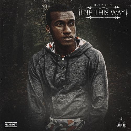 Play & Download Die This Way (feat. Matt Black & Joey Tee) by Hopsin | Napster