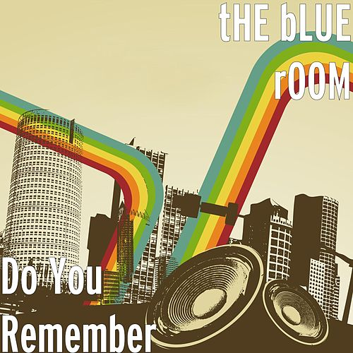 Play & Download Do You Remember by Blue Room | Napster