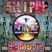 Play & Download All I Pop Is Molly by Trick | Napster