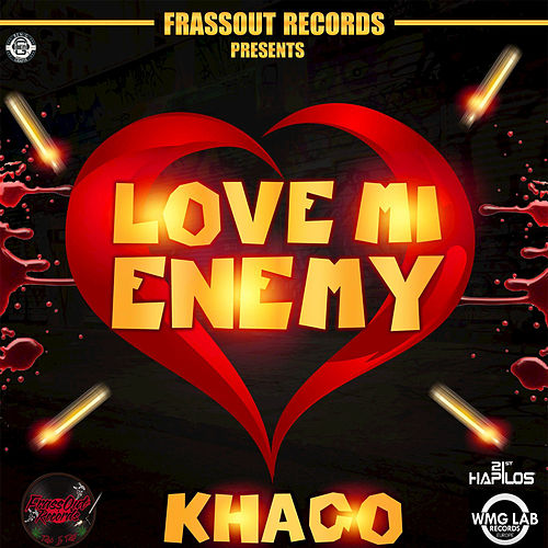 Play & Download Love Mi Enemy - Single by Khago | Napster