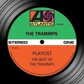 Playlist: The Best Of The Trammps by The Trammps