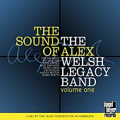 The Sound of Alex, Vol. 1 by The Alex Welsh Legacy Band