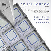Play & Download Bach, Chopin, Debussy, Liszt & Schumann: Piano Works (Live) by Youri Egorov | Napster