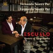 Play & Download Escualo: Masters of Tango Violin by Fernando Suarez Paz | Napster