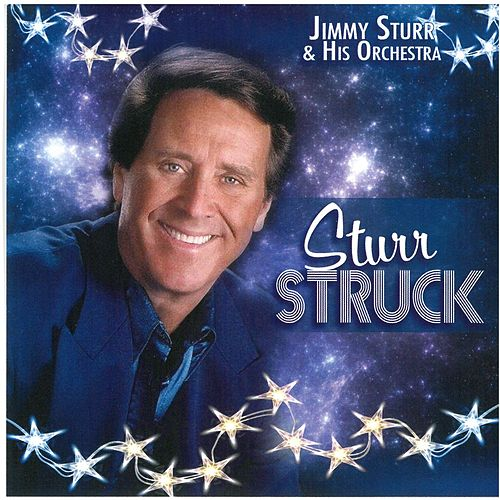 Play & Download Sturr Struck by Jimmy Sturr | Napster