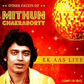 Play & Download Ek Aas Liye - Other Facets of Mithun Chakraborty by Various Artists | Napster