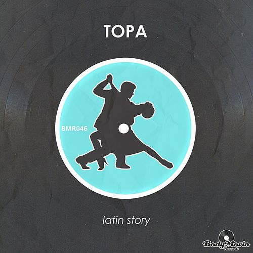 Play & Download Latin Story by Topa | Napster