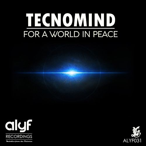 For A World In Peace by Tecnomind