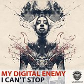 Play & Download I Can't Stop by My Digital Enemy | Napster