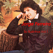 Play & Download So Bailinhos, Vol. 1 by Jorge Ferreira | Napster