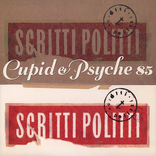 Play & Download Cupid & Psyche 85 by Scritti Politti | Napster
