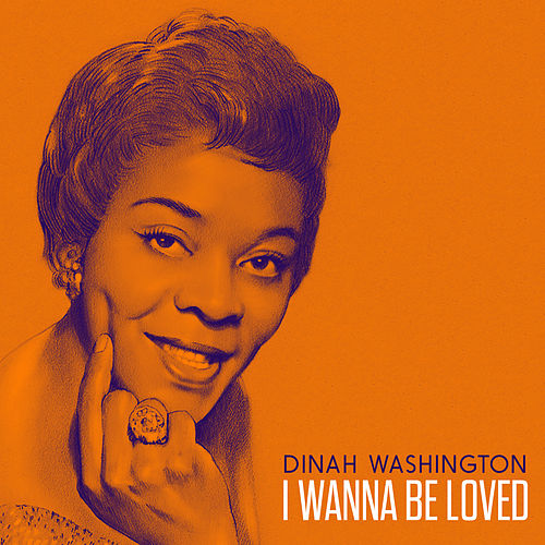 Play & Download I Wanna Be Loved by Dinah Washington | Napster