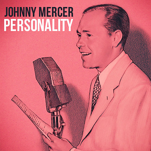 Play & Download Personality by Johnny Mercer | Napster