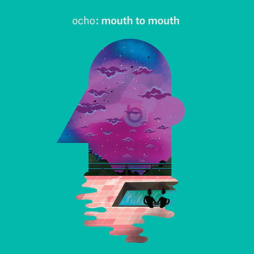Play & Download Mouth to Mouth by Ocho | Napster
