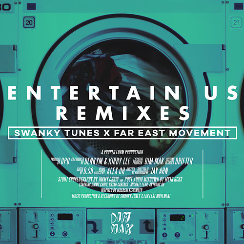 Play & Download Entertain Us (Remixes) by Far East Movement | Napster