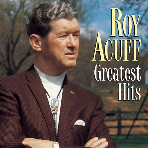 Play & Download Greatest Hits by Roy Acuff | Napster