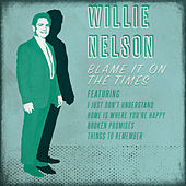 Play & Download Blame It on the Times by Willie Nelson | Napster