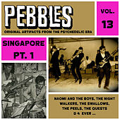 Pebbles Vol. 13, Singapore Pt. 1, Originals Artifacts from the Psychedelic Era by Various Artists