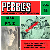 Pebbles Vol. 11, Iran Pt. 2, Originals Artifacts from the Psychedelic Era by Various Artists
