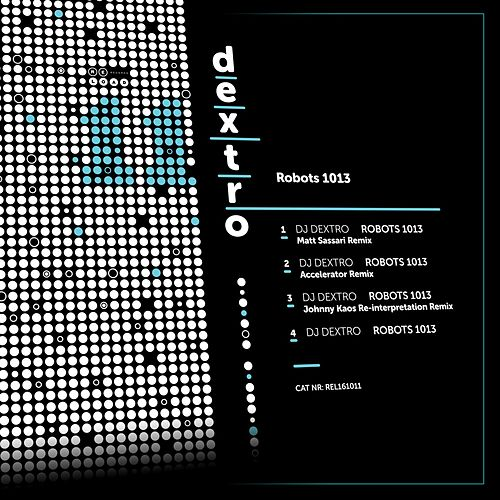 Play & Download Robots 1013 by DJ Dextro | Napster
