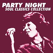 Party Night Soul Classics Collection by Various Artists
