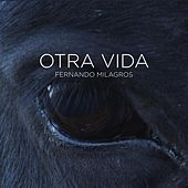 Play & Download Otra Vida by Fernando Milagros | Napster