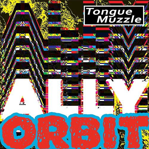 Play & Download Ally Orbit by Tongue Muzzle | Napster