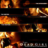 Play & Download The Dead Girl (Original Motion Picture Soundtrack) by Various Artists | Napster