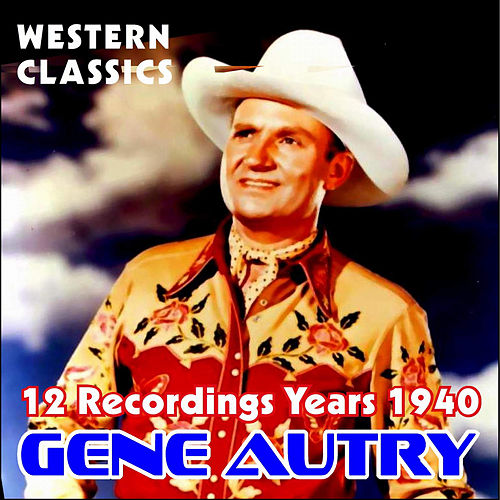 Play & Download Western Classics by Gene Autry | Napster