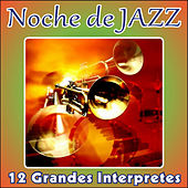 Play & Download Noche de Jazz - 12 Grandes Interpretes by Various Artists | Napster