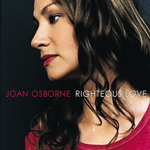 Play & Download Righteous Love by Joan Osborne | Napster