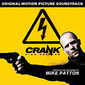 Play & Download Crank High Voltage (Original Motion Picture Soundtrack) by Mike Patton | Napster