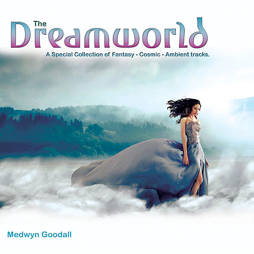 Play & Download The Dreamworld by Medwyn Goodall | Napster