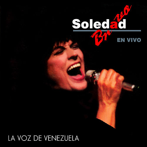 Play & Download La Voz de Venezuela (En Vivo) by Soledad Bravo | Napster