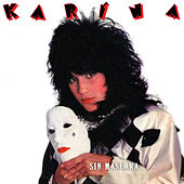 Play & Download Sin Máscara by Karina | Napster