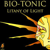 Play & Download Litany of Light by Bio-Tonic | Napster