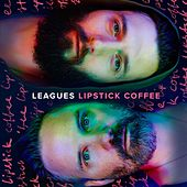 Play & Download Lipstick Coffee by Leagues | Napster