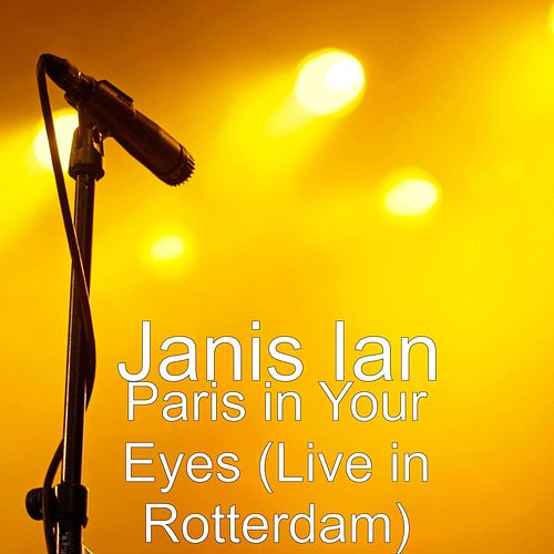 Play & Download Paris in Your Eyes (Live in Rotterdam) by Janis Ian | Napster
