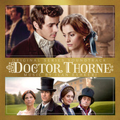 Play & Download Dr. Thorne (Original Series Soundtrack) by Ilan Eshkeri | Napster