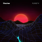 Play & Download Planet 4 by Trusme | Napster