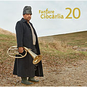 Play & Download 20 by Fanfare Ciocarlia | Napster