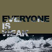 Play & Download Everyone Is Weak by Witness | Napster