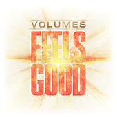 Play & Download Feels Good by The Volumes | Napster