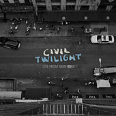 Play & Download Live From New York by Civil Twilight | Napster