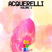 Acquerelli, Vol. 1 by Various Artists