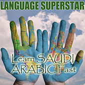 Play & Download Learn Saudi Arabic Fast by Language Superstar | Napster