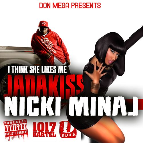 Play & Download I Think She Likes Me (feat. Nicki Minaj) - Single by Jadakiss | Napster
